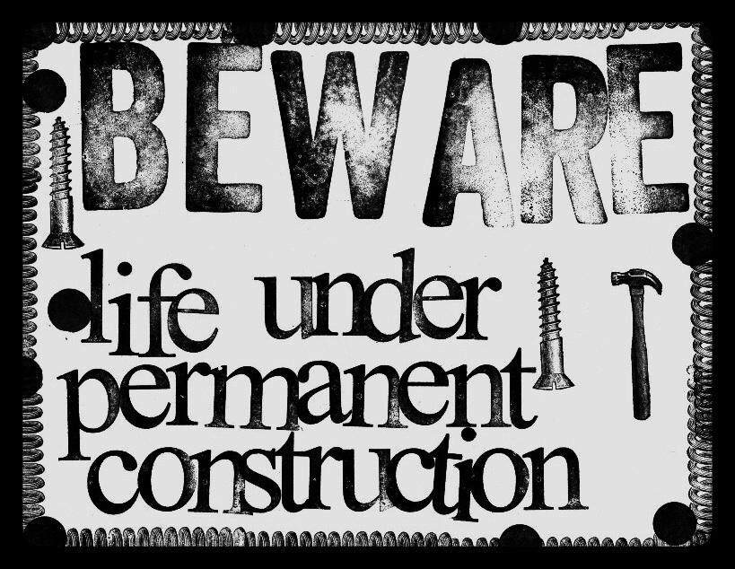 """BEWARE life under permanent construction."" (tool rubber stamps: Leavenworth Jackson)"