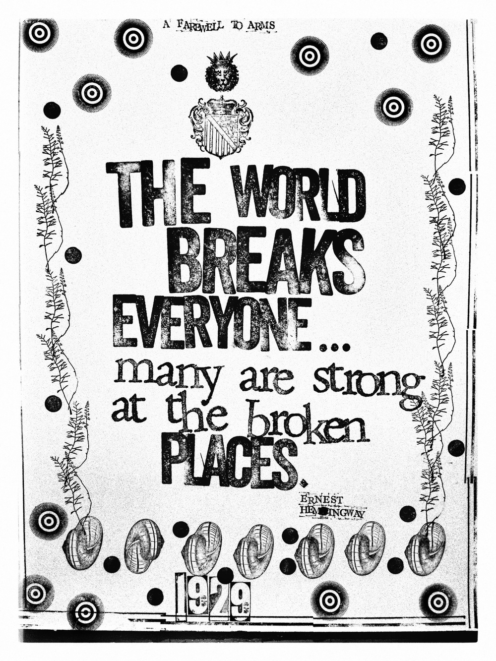 The world breaks breaks everyone. . . many are strong at the broken places. [It was too late: added an extra m Hemingway. I knew it was wrong as soon as I stamped the m. Almost last thing stamped, no way was I going to start over.]