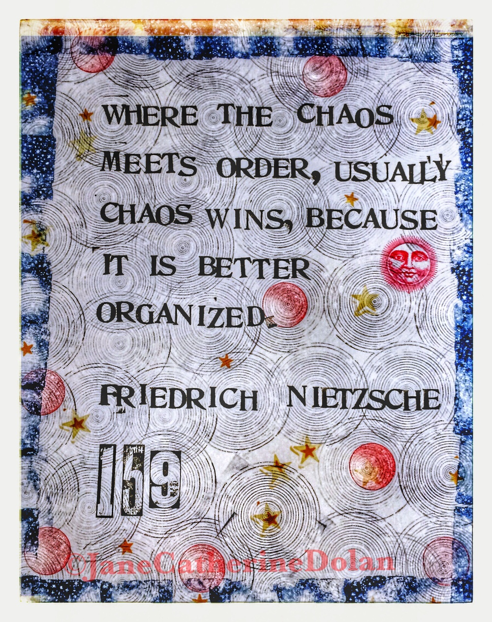 """Where the chaos meets order, usually chaos wins, because it is better organized."" -Friedrich Nietzsche"