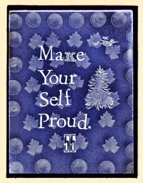 """Make yourself proud."""