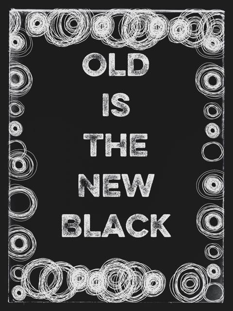 """Old is the new black."""