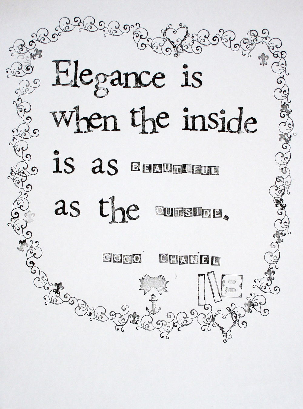 """Elegance is when the inside is as beautiful as the outside."" - Coco Chanel"
