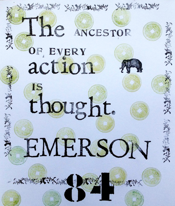 """""""The ancestor of every action is a thought."""" - Emerson"""