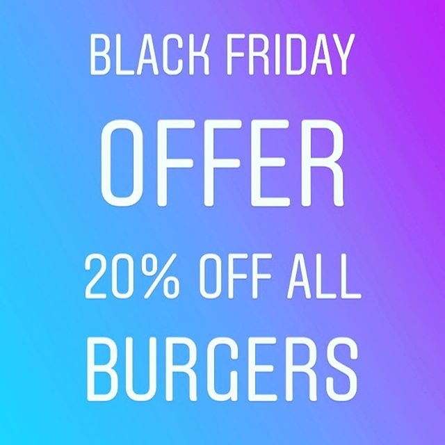 Only today, 20% off all burgers