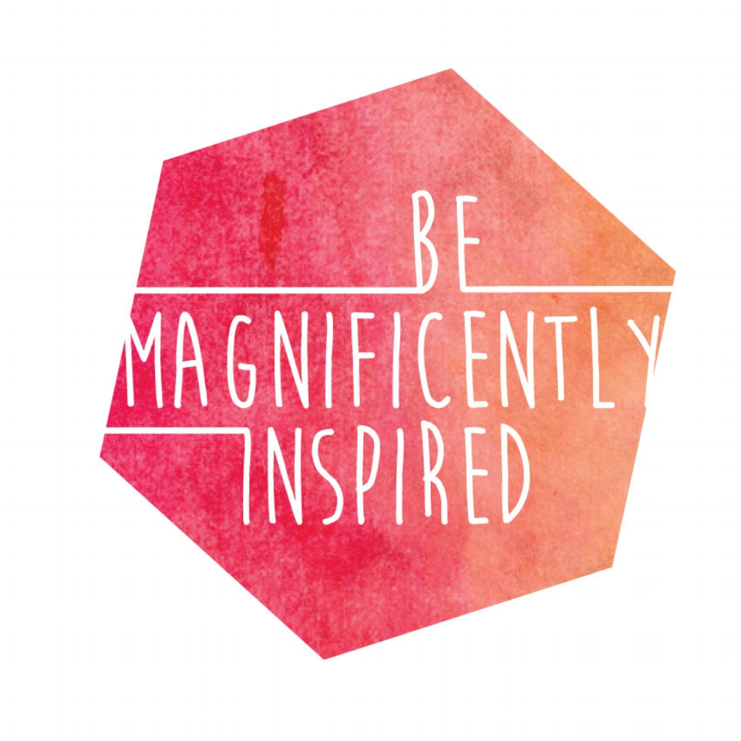 Be Magnificently Inspired