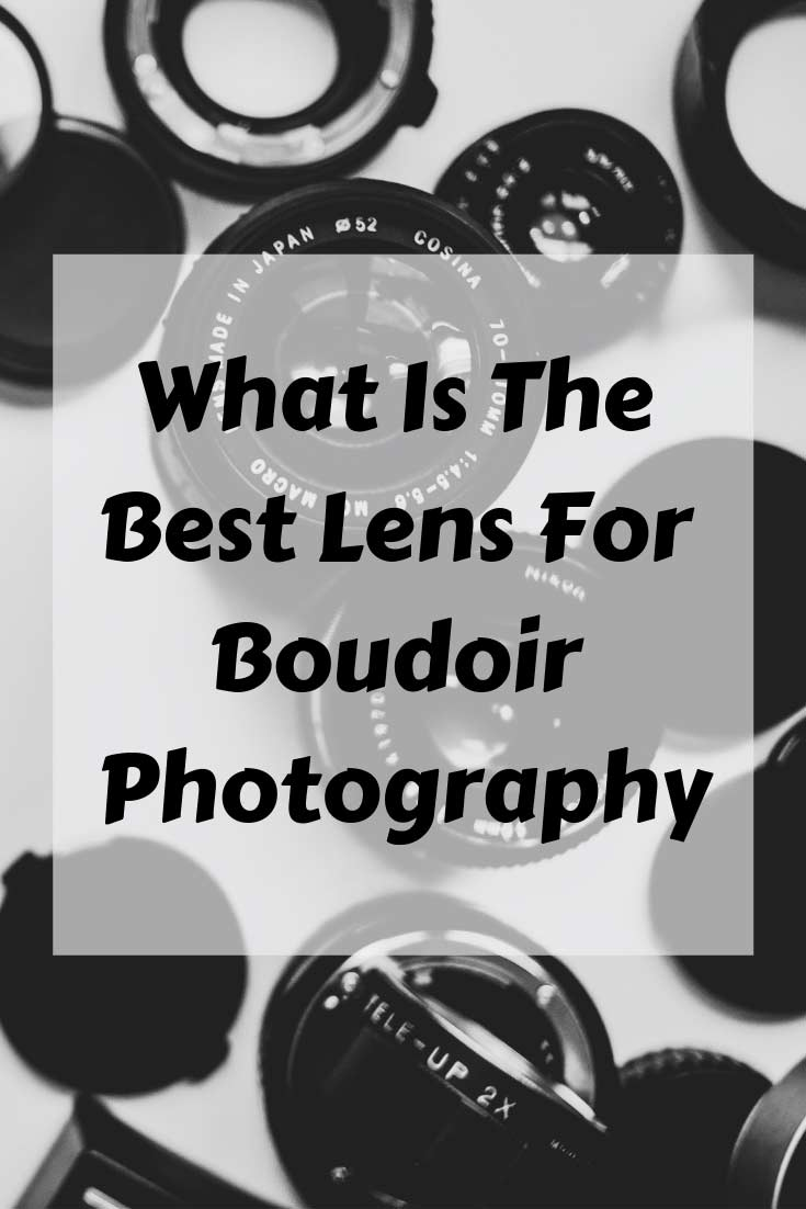 Which lens is the must have for boudoir photography?