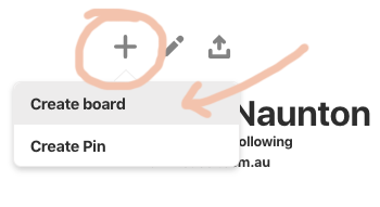 """Step 3 - Create a board! Click the """"+"""" sign that sits above your name and select """"Create Board"""" from the dropdown menu that appears."""