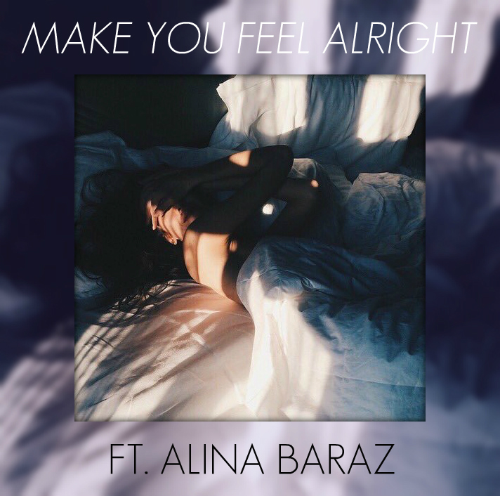 Make You Feel Alright (feat. Alina Baraz) [Prod. by Ryan Sage]