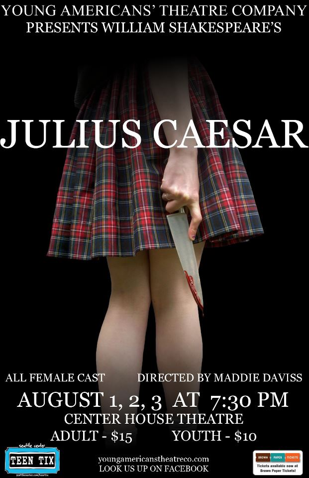 Julius Caesar (All Female Cast)   2012 By: William Shakespeare Directed by: Maddie Daviss