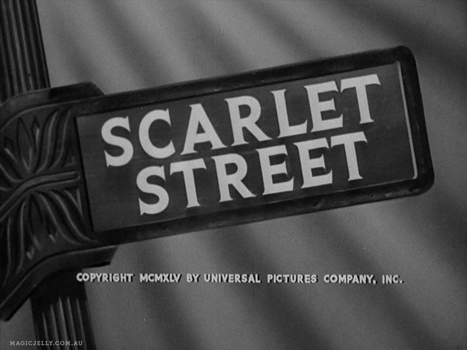 Scarlet Street , 1945.