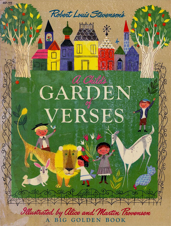 A Child's Garden of Verses  , written by Robert Louis Stevenson & illustrated by Alice and Martin Provensen, 1951