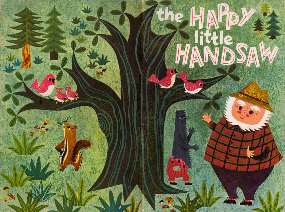 The Happy Little Handsaw, written by Robert E. Mahaffay & illustrated by Milli Eaton, 1955