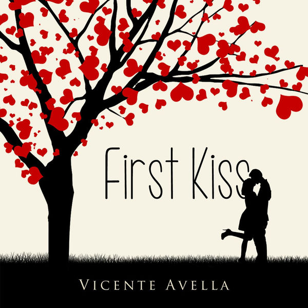 Vicente Avella - First Kiss