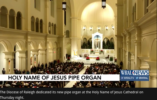 Holy Name of Jesus Cathedral Pipe Organ Dedication - WRAL News, January 2019