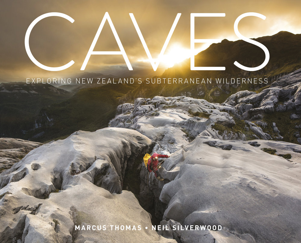 Caves:  Exploring New Zealand's Subterranean Wilderness,  Marcus Thomas and Neil Silverwood