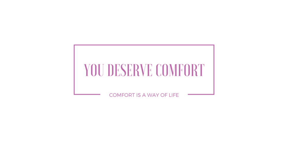 YOU DESERVE COMFORT.png