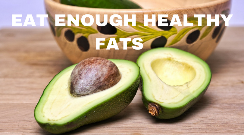 EAT ENOUGH HEALTHY FATS.png