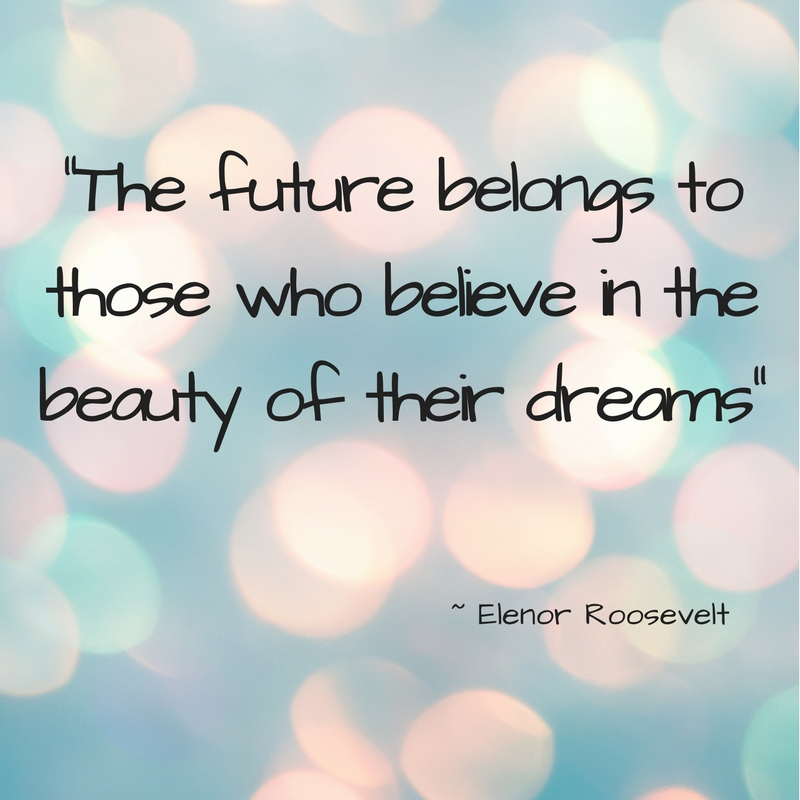 _The future belongs to those who believe in the beauty of their dreams_.jpg