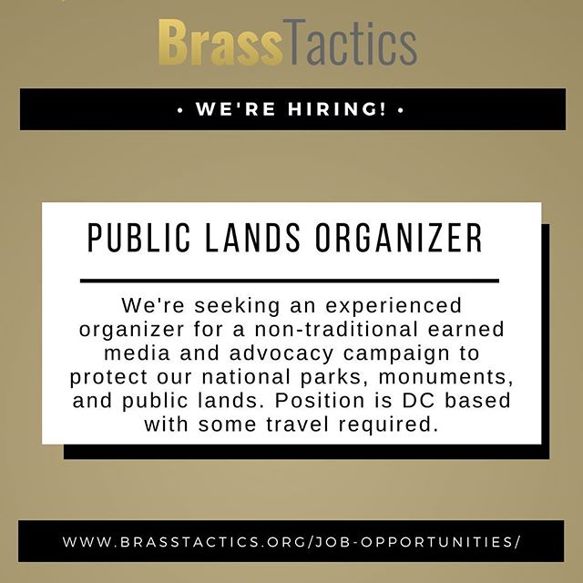 Brass Tactics is hiring! If you or someone you know is interested in fighting to protect our public lands go to the link in our bio to apply!