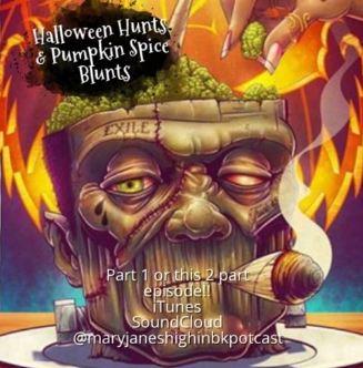 Halloween Hunts & Pumpkin Blunts - Episode 24