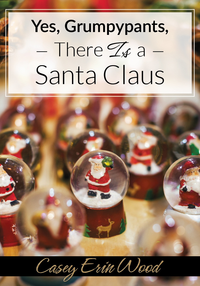 Yes, Grumpypants, There Is a Santa Claus — Do you believe in the magic of Santa? In the energy that swirls around during the holidays. (PS - It's not just reserved for those that celebrate Christmas!)