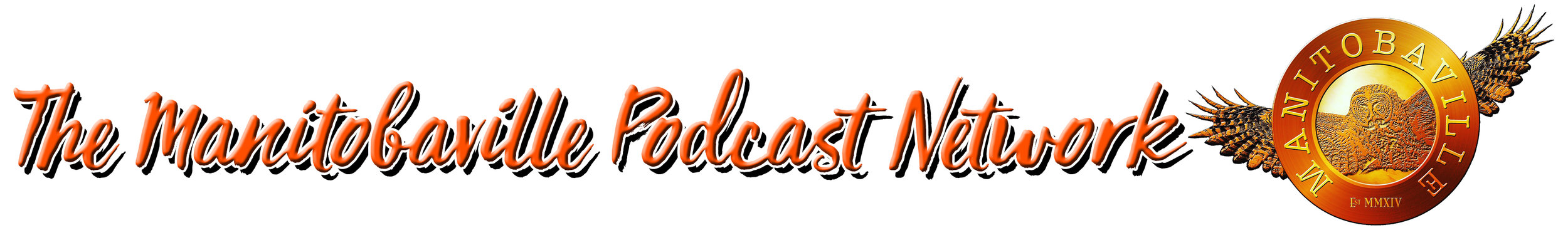 The Manitobaville Podcast Network