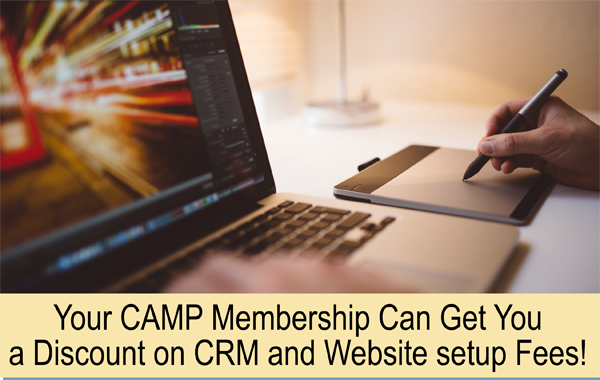 Your CAMP membership can get you a discount on CRM and website setup fees!