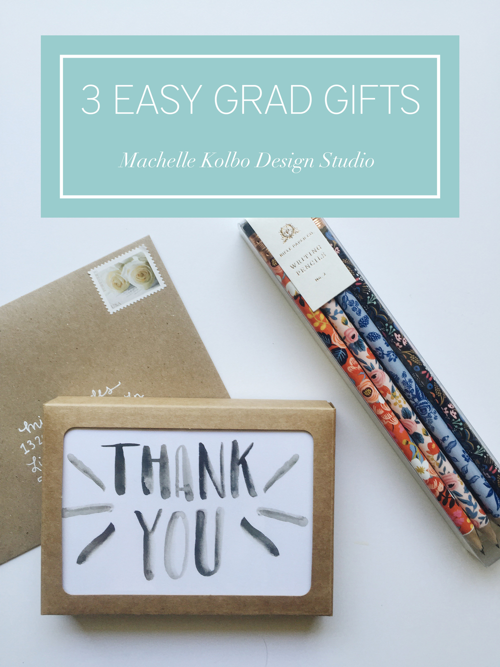 3 Easy Grad Gifts // Machelle Kolbo Design Studio