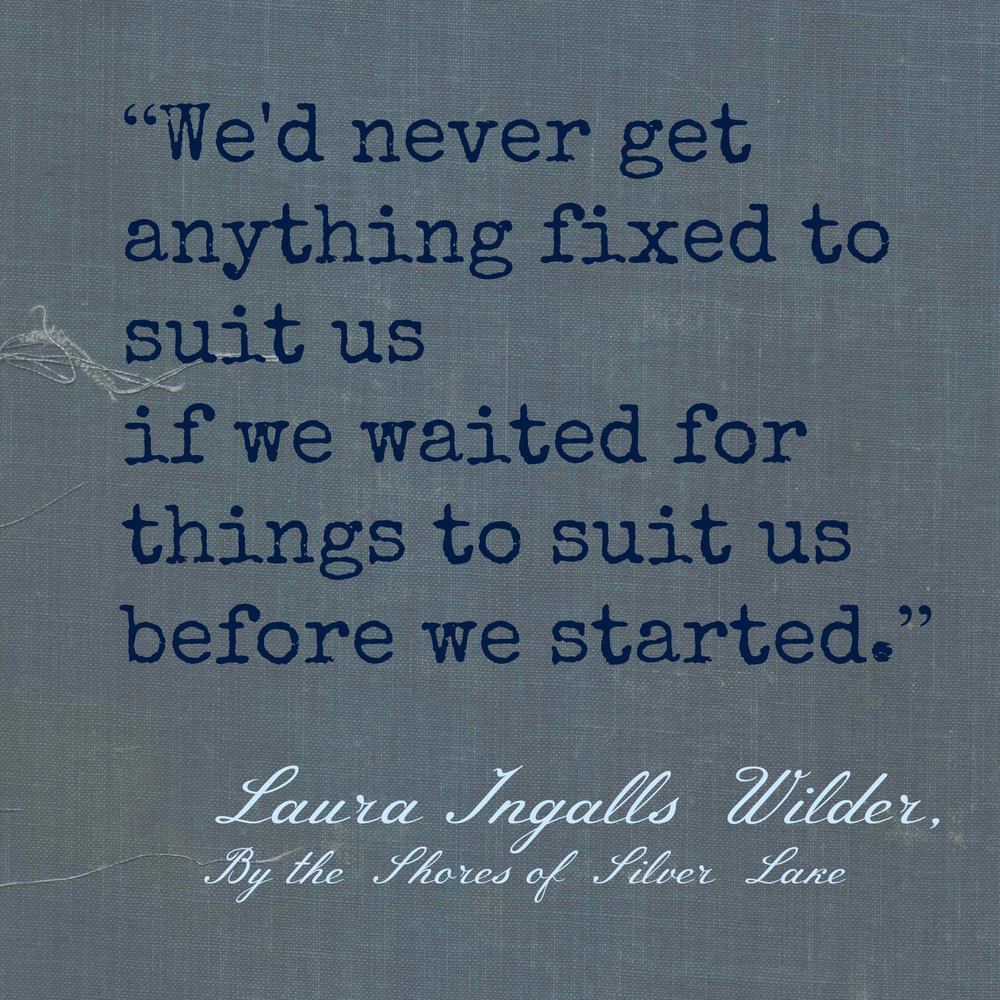Laura Ingalls Wilder quote.jpg
