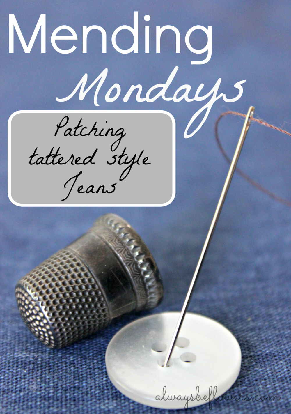 Mending Mondays: patching tattered broken in style jeans