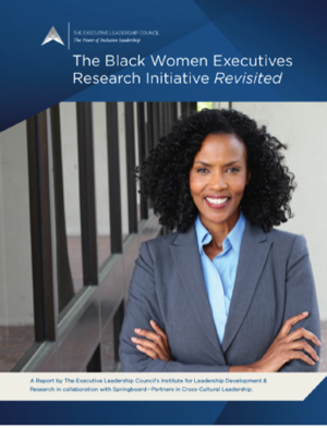 The Black Women Executives Research Initiative , sponsored by Springboard andThe Executive Leadership Council