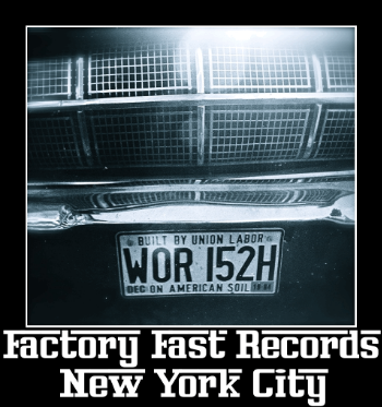 Click here to learn more about FACTORY FAST RECORDS!  YOU WON'T BE SORRY!