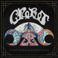 "CLICK HERE TO PRE-ORDER CROBOT'S ""SOMETHING SUPERNATURAL"""