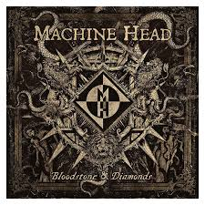 Machine Head - Bloodstone & Diamonds.jpeg