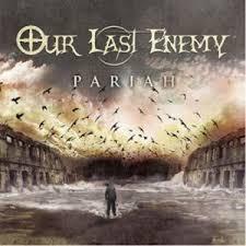Our Last Enemy - Pariah.jpeg