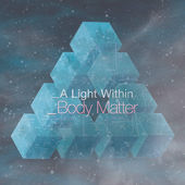 A Light Within Body Matter.jpeg
