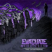 Evacuate The City The Catastrophe.jpeg