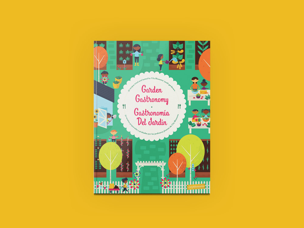 City Blossoms Children's Cookbook - A bilingual children's cookbook designed for DC-based non-profit City Blossoms to use as a fundraising tool to help them promote healthy communities and develop creative child driven green spaces.