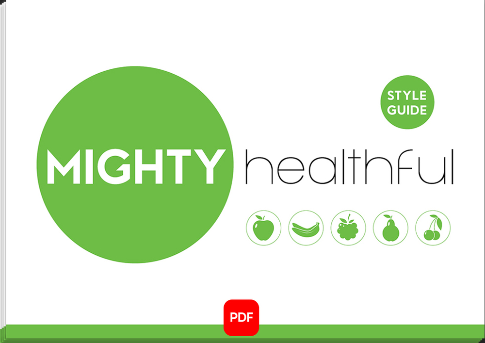 "BRANDING GUIDELINES -    click the image above to view the ""Style Guide"" for Mighty Healthful"