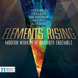 Elements Rising,  Modern Works for Chamber Ensemble Navona Records 2015