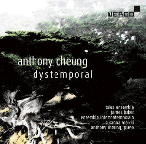 Anthony Cheung: Dystemporal Talea Ensemble & Ensemble Intercontemporain Wergo 2016
