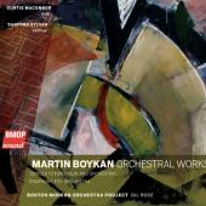 Martin Boykan: Orchestral Works Boston Modern Orchestra Project BMOP Sound 2013