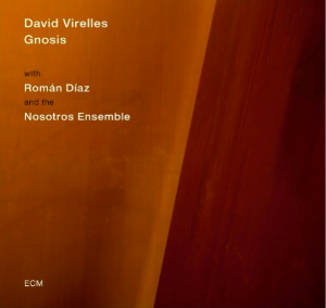 Gnosis David Virelles with Román Díaz & the Nosotros Ensemble ECM Records 2017