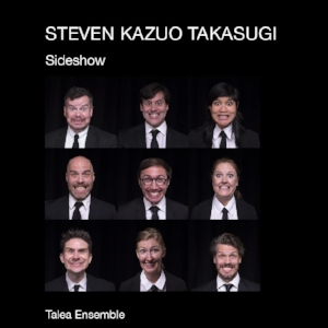 Sideshow  by Stephen Takasugi Talea Ensemble Kairos Blu-ray, 2018