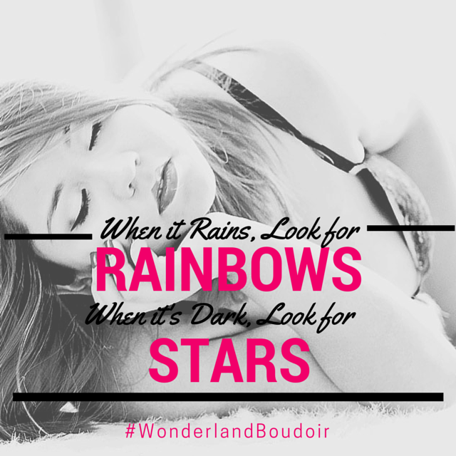 When it Rains looks for rainbows when it's dark look for stars