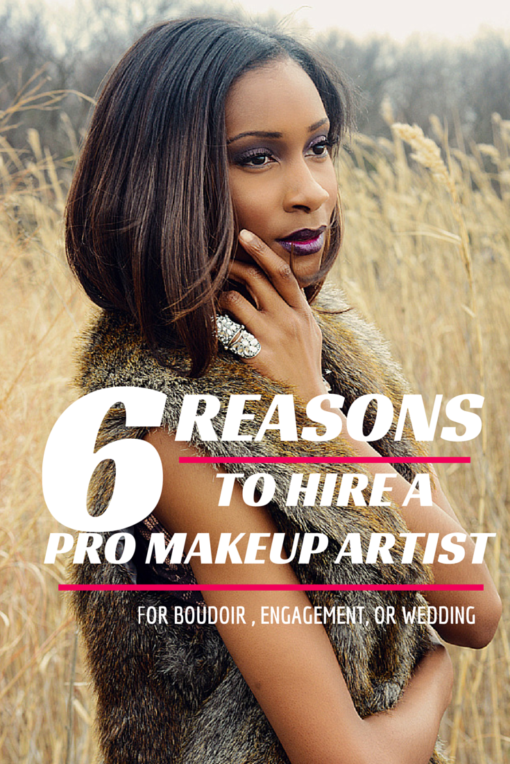 6 Reason to Hire a Proffessional Makeup Artis for Boudoir, Engagement, or Weddings