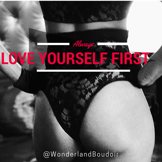 Always Love Yourself First, #Quote, Wonderland Boudoir, Dallas Boudoir