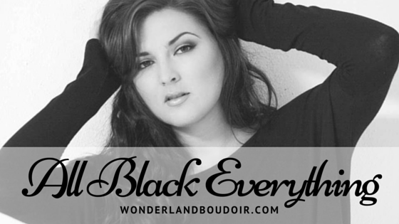 Boudoir Party, Dallas Boudoir Photography, All Black Everything