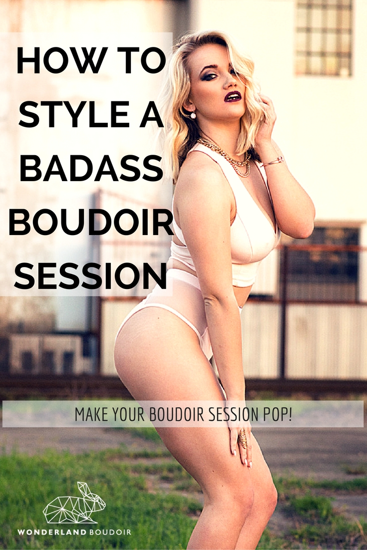 How to Style as Badass Boudoir Session, Wonderland Boudoir, Dallas