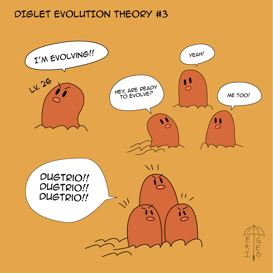 """DIGLET EVOLUTION THEORY #3    """"When 3 Diglets reach level 26,    they group together     to become Dugtrio"""""""